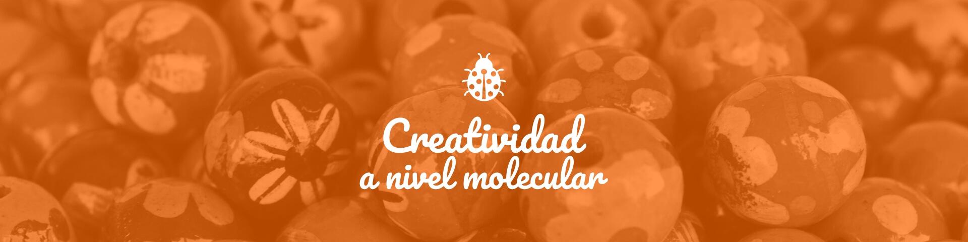 Creatividad a nivel molecular